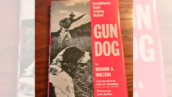 Remembering Richard A. Wolters, author of Gun Dog, Water Dog